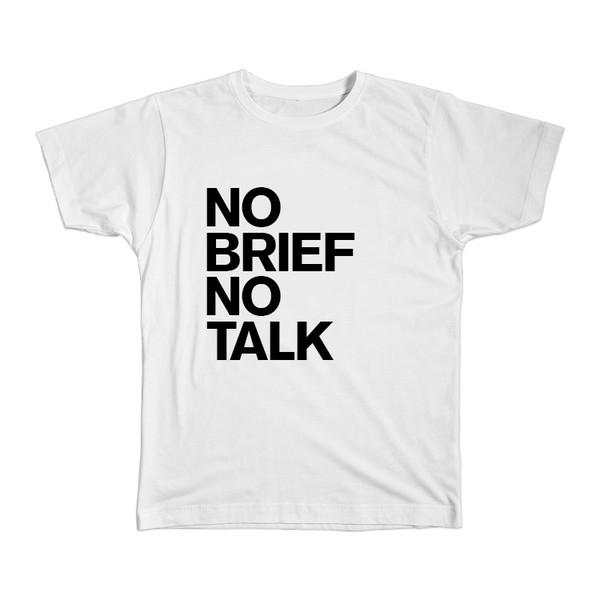 T-Shirt No brief no talk