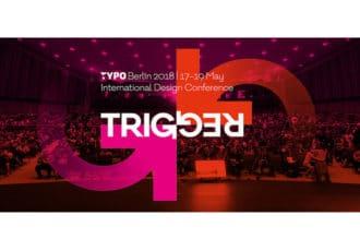 Typo Berlin 2018 Trigger