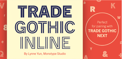 Monotype Library Trade Gothic® Inline
